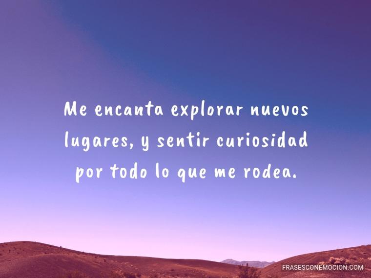 Me encanta explorar...