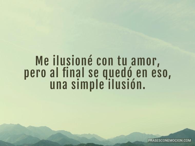 Me ilusioné con tu amor...