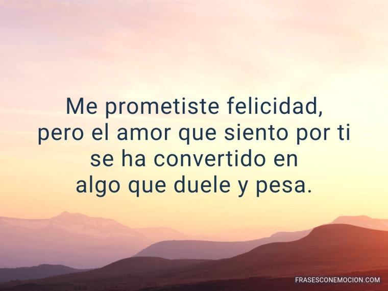 Me prometiste felicidad...
