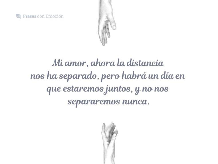 Mi amor, ahora la distancia...