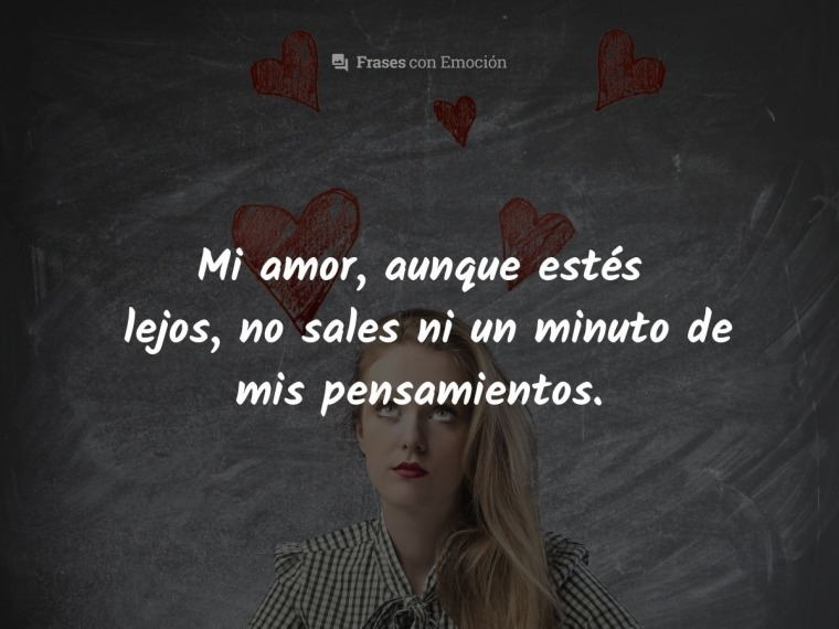 Mi amor, aunque estés lejos...
