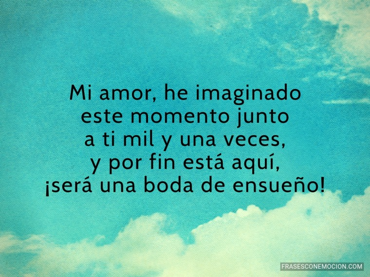 Mi amor, he imaginado...