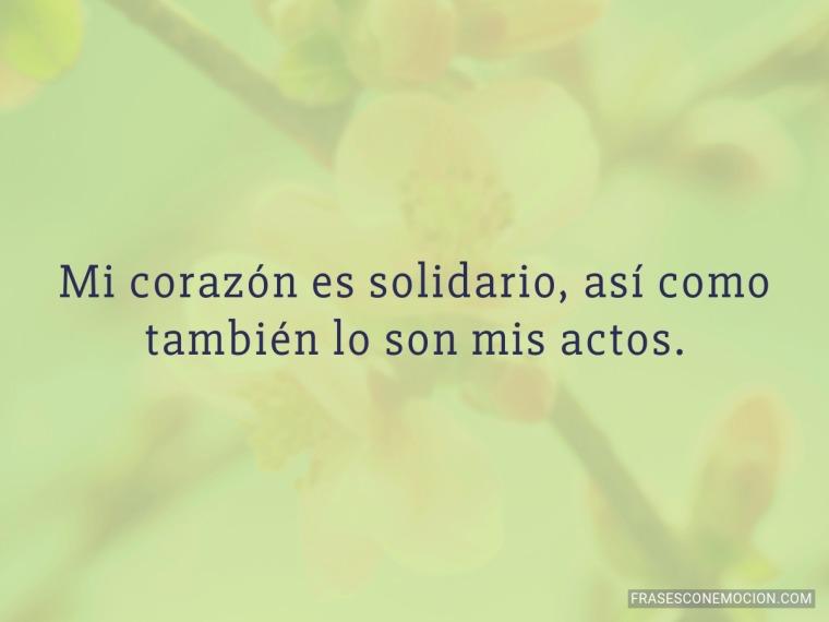 Mi corazón es solidario así como...