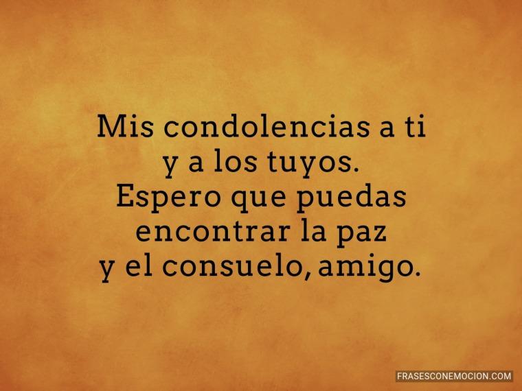 Mis condolencias a ti y...