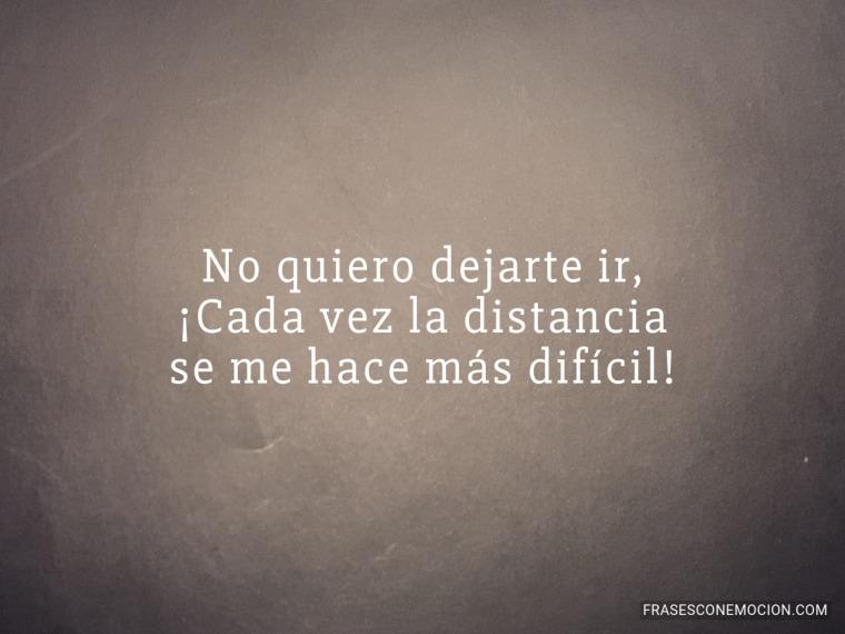 No quiero dejarte ir...