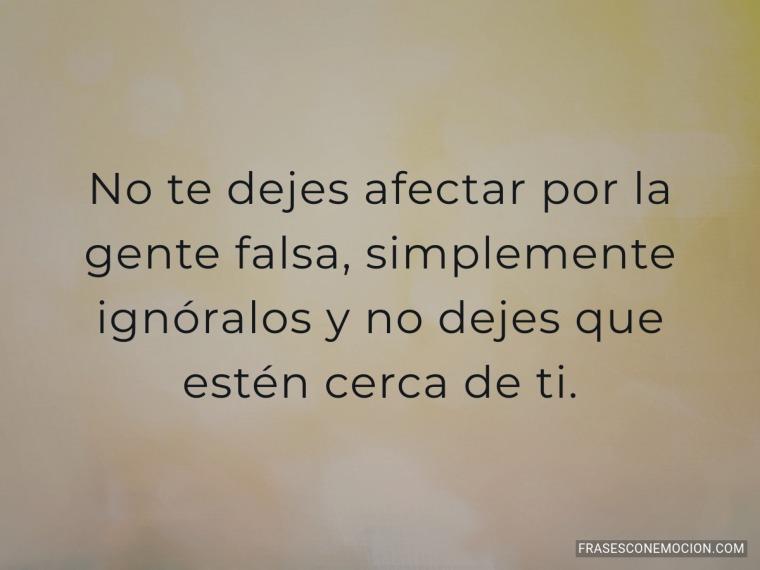 No te dejes afectar por la gente...