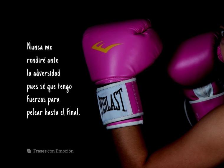 Nunca me rendiré ante la adversidad...