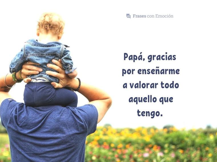 Papá, gracias por enseñarme a valorar...