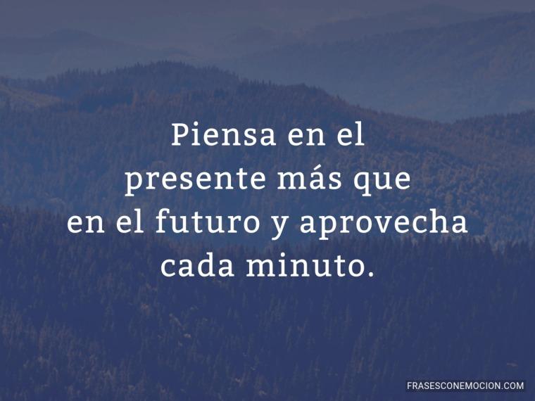 Piensa en el presente...