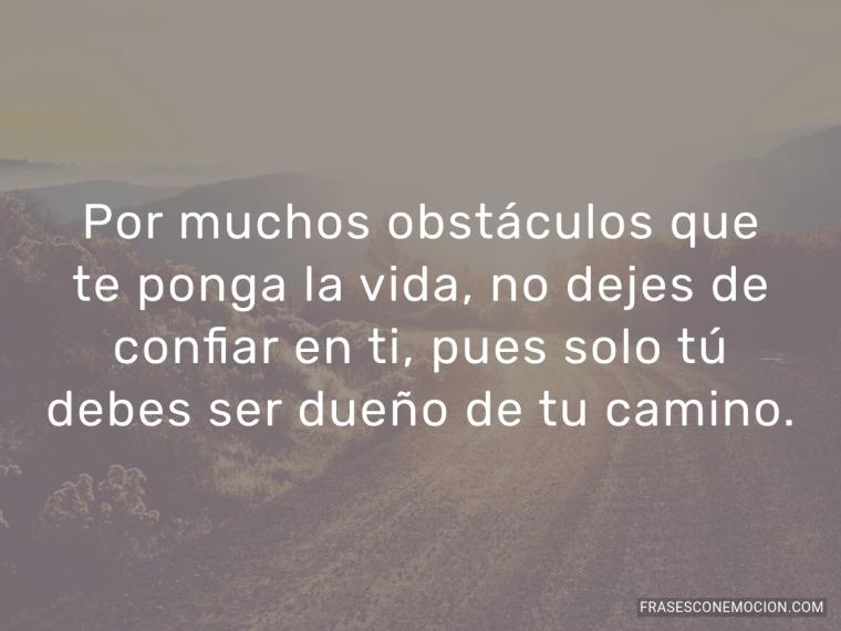 Por muchos obstáculos que...