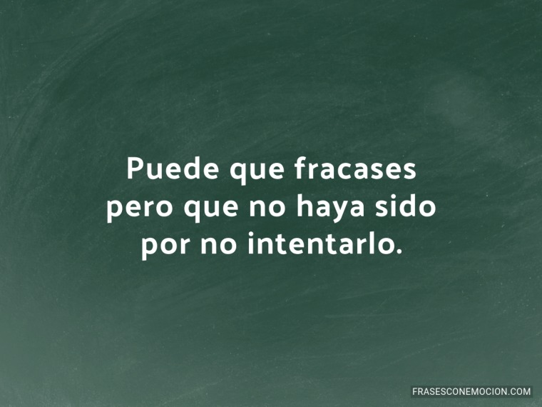 Puede que fracases...