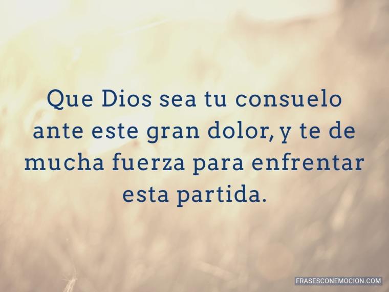 Que Dios sea tu consuelo...