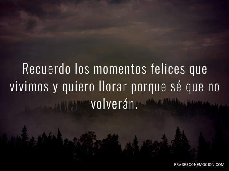 Recuerdo los momentos...