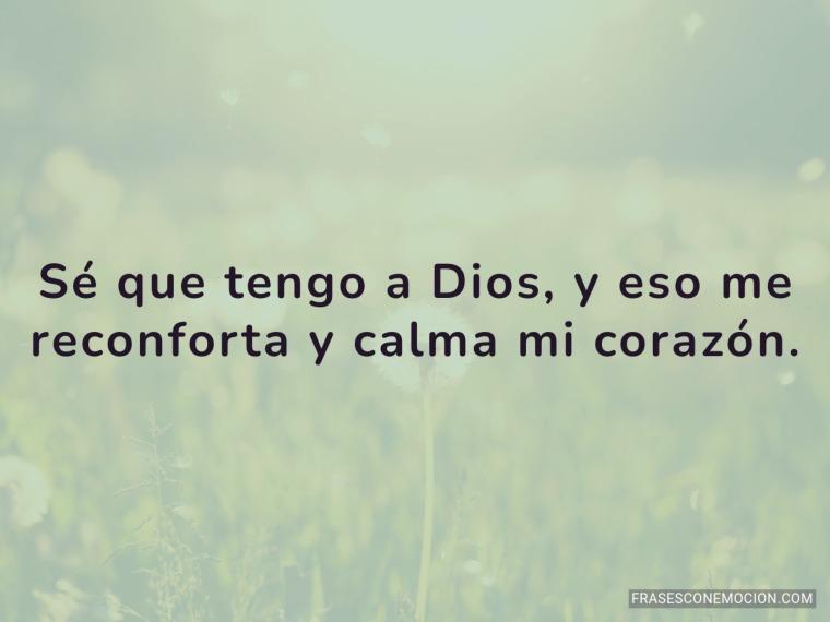 Sé que tengo a Dios...