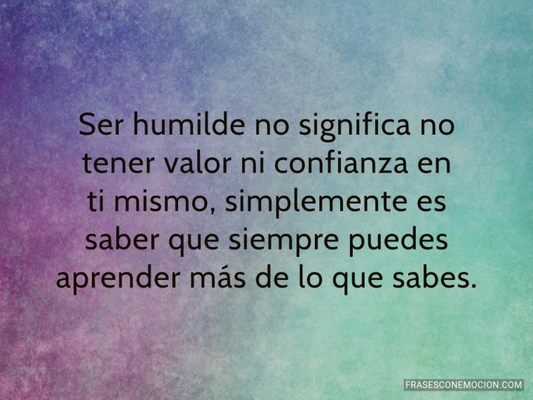 Ser humilde no significa no...