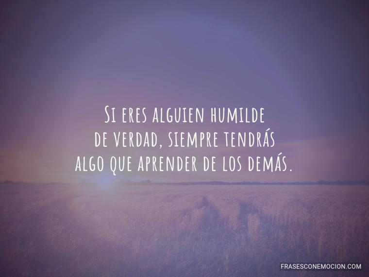 Si eres alguien humilde...