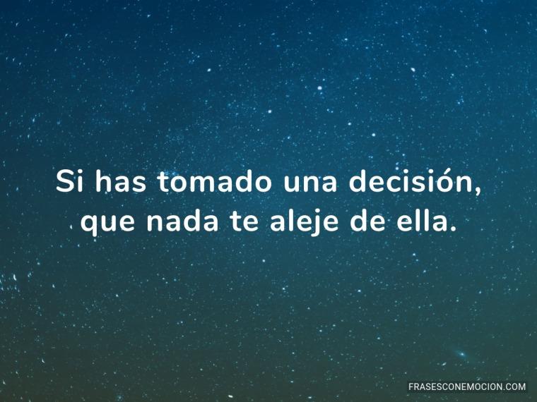 Si has tomado una decisión...