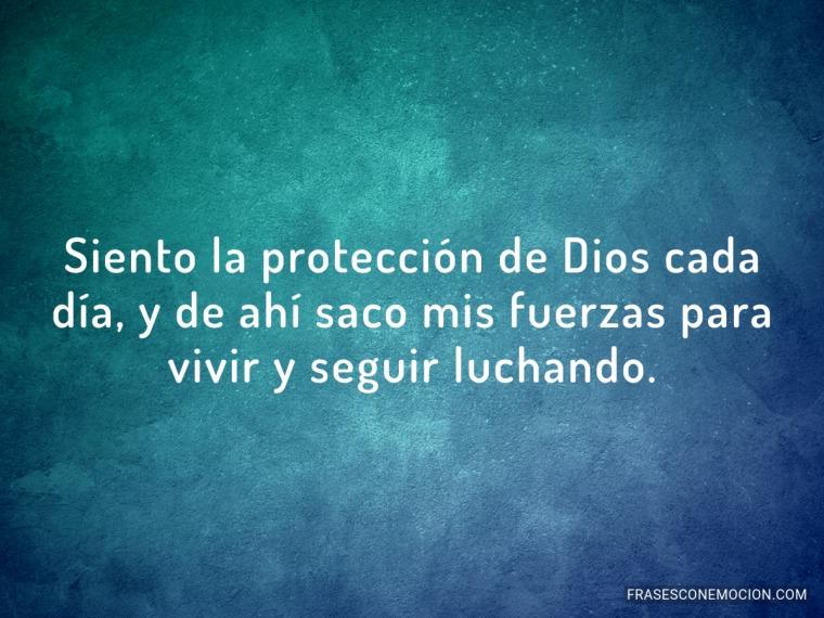 Siento la protección de Dios cada día...