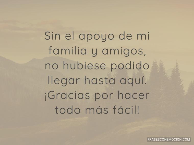 Sin el apoyo de mi familia y amigos...