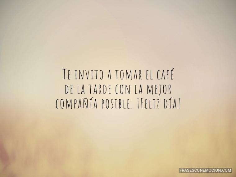 Te invito a tomar el café...
