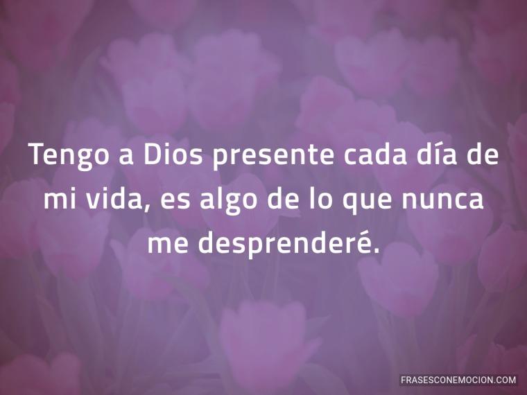 Tengo a Dios presente...
