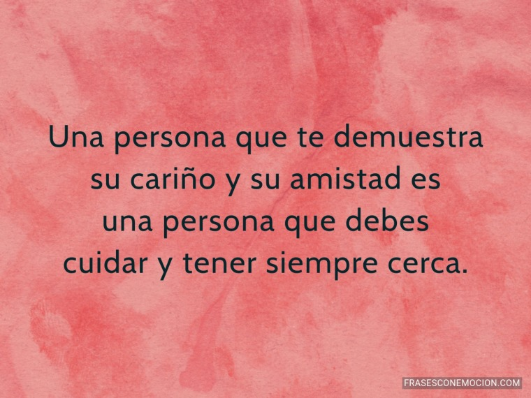 Una persona que te demuestra...