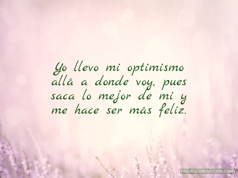 Yo llevo mi optimismo...
